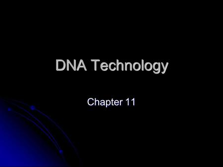 DNA Technology Chapter 11. Genetic Technology- Terms to Know Genetic engineering- Genetic engineering- Recombinant DNA- DNA made from 2 or more organisms.