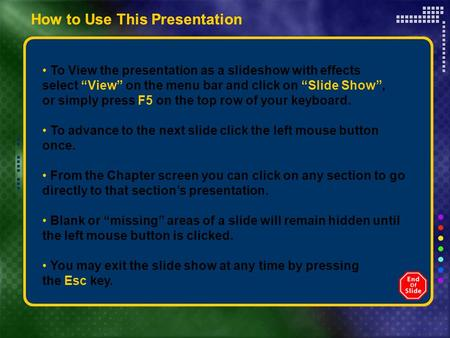 "How to Use This Presentation To View the presentation as a slideshow with effects select ""View"" on the menu bar and click on ""Slide Show"", or simply press."