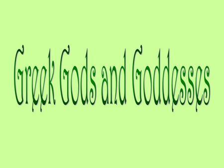 The Gods And Goddesses Of Ancient Greece Greek Mythology Arose To
