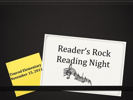 Reader's Rock Reading Night Timrod Elementary November 15, 2011.