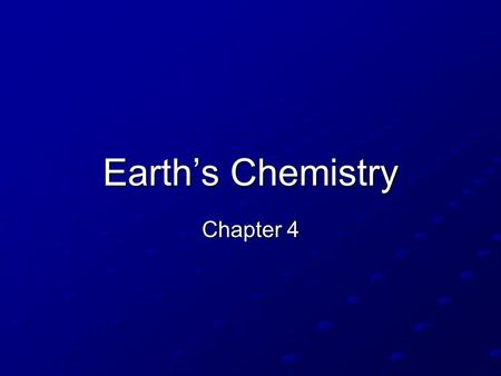 Earth's Chemistry Chapter 4. Matter Matter = the substances of which an object is made. Matter = the substances of which an object is made. Matter is.