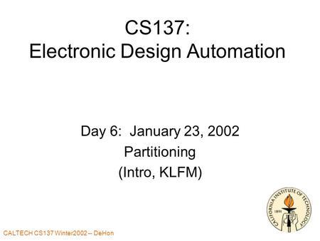 Caltech CS184a Fall DeHon1 CS184a: Computer Architecture