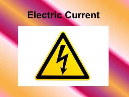Electric Current. Electric Potential Electrons in a circuit have potential energy –The energy is related to the force exerted by an electric field –The.