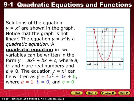 9-1 Quadratic Equations and Functions Solutions of the equation y = x 2 are shown in the graph. Notice that the graph is not linear. The equation y = x.