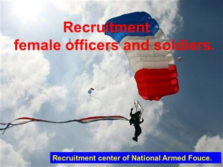 Recruitment female officers and soldiers. Recruitment center of National Armed Fouce.