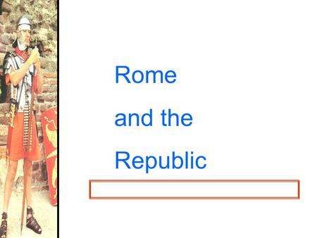 Rome and the Republic. The Geography of Rome! Italy in 750 BCE.