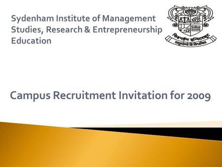Campus Recruitment Invitation for 2009.  Founded in 1983  Only Management institute run by Government of Maharashtra.