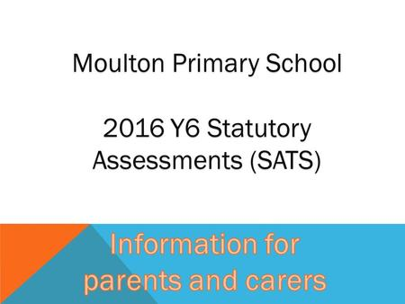 Moulton Primary School 2016 Y6 Statutory Assessments (SATS)