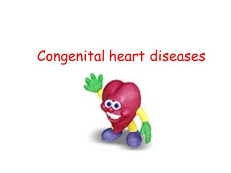 Congenital heart diseases. These are abnormalities in the cardiocirculatory structures or function that are present at birth, even if it is discovered.