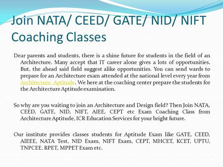 Join NATA/ CEED/ GATE/ NID/ NIFT Coaching Classes Dear parents and students, there is a shine future for students in the field of an Architecture. Many.