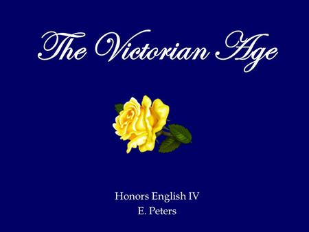 The Victorian Age Honors English IV E. Peters. <strong>Queen</strong> <strong>Victoria</strong> She inherited the throne of Great Britain at the age of eighteen, upon the death of her.