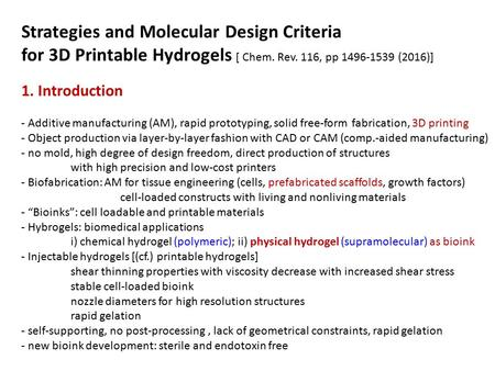 Strategies <strong>and</strong> Molecular Design Criteria for 3D Printable Hydrogels [ Chem. Rev. 116, pp 1496-1539 (2016)] 1. Introduction - Additive manufacturing (AM),