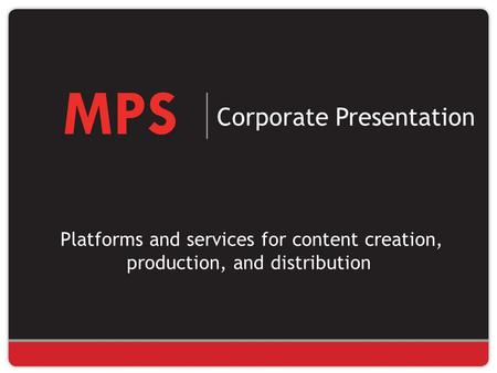 Corporate Presentation Platforms and services for content creation, <strong>production</strong>, and distribution.