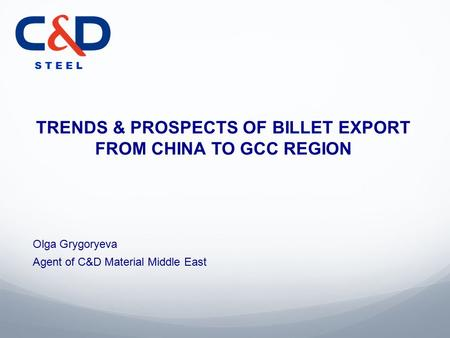 TRENDS & PROSPECTS OF BILLET EXPORT FROM CHINA TO GCC REGION