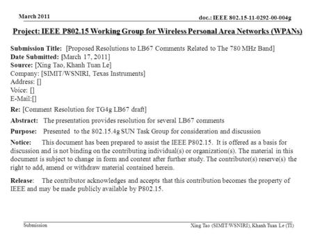Doc.: IEEE 802.15-11-0292-00-004g Submission March 2011 Xing Tao (SIMIT/WSNIRI), Khanh Tuan Le (TI) Project: IEEE P802.15 Working Group for Wireless Personal.