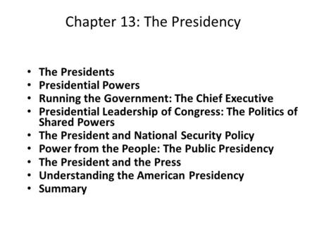 The Presidency Chapter 13 Government In America People