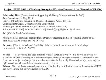 May 2014doc.: IEEE 15-14-0257-00-0008 Submission ZC, HL, QL, CW, Slide 1 Project: IEEE P802.15 Working Group for Wireless Personal Area.