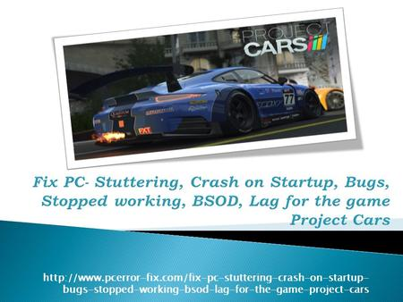 bugs-stopped-working-bsod-lag-for-the-game-project-cars.