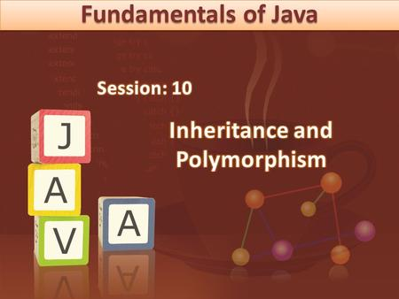 Fundamentals of <strong>Java</strong>. © Aptech Ltd. <strong>Inheritance</strong> and Polymorphism/Session 10 2  Describe <strong>inheritance</strong>  Explain the types of <strong>inheritance</strong>  Explain super.