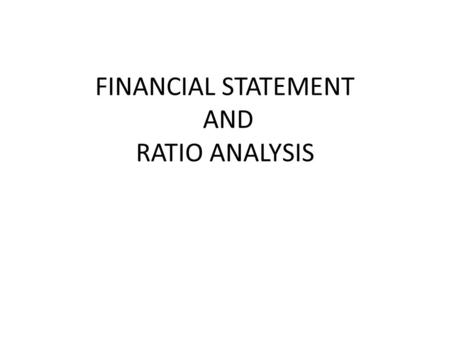 <strong>FINANCIAL</strong> <strong>STATEMENT</strong> AND RATIO <strong>ANALYSIS</strong>. Annual report.The report describes the firm's operating performance during the year and discuss new development.