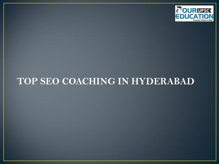 TOP SEO COACHING IN HYDERABAD. 1.Sandsys Technology Address: No.202, 2rd Floor, Ameerpet, Hyderabad – 509325 Contact no : 040-400 331 03 +91 957 340 8188,