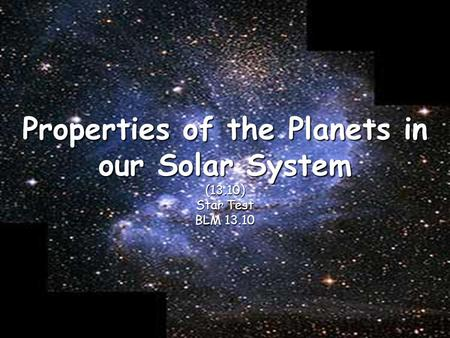 Properties of the <strong>Planets</strong> in our Solar System (13.10) Star Test BLM 13.10.