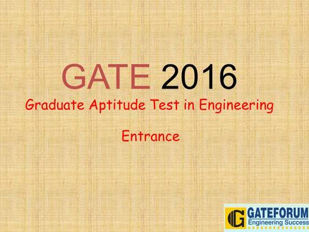 GATE 2016 Graduate Aptitude Test in Engineering Entrance.