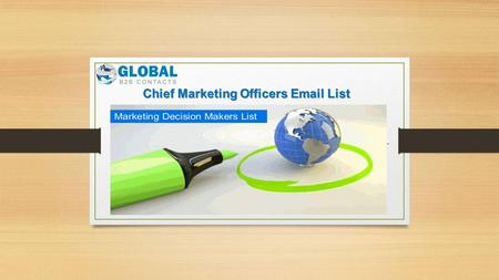 Chief Marketing Officers Email List. Chief Marketing Officers Email Database Accurate and verified Chief Marketing Officers Email List for reduced multi-channel.
