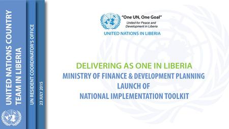 UN REFORM Goal: To deliver effective support to countries for sustainable, equitable and accountable development under national ownership and leadership.