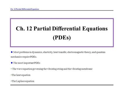 SE301: Numerical Methods Topic 9 Partial Differential Equations