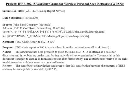 Doc.: IEEE 802.15-03/0518 Submission November 2003 Dr. John R. Barr, MotorolaSlide 1 Project: IEEE 802.15 Working Group for Wireless Personal Area Networks.