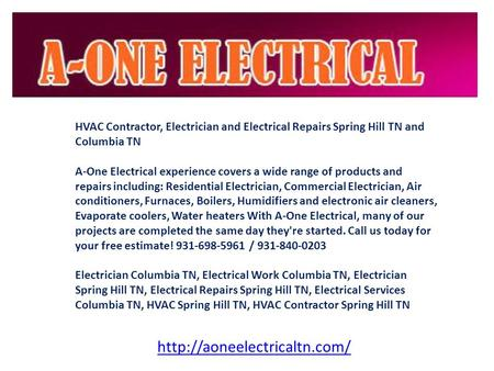 HVAC Contractor, Electrician and Electrical Repairs Spring Hill TN and Columbia TN A-One Electrical experience covers a wide range of products and repairs.