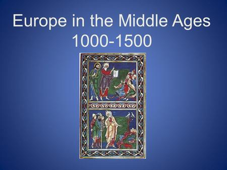Europe <strong>in</strong> the Middle Ages 1000-1500. Important Dates First European Universities Appear: c. 1158 Black Death begins to devastate Europe: 1347 Joan of.