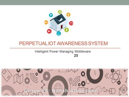 PERPETUAL IOT AWARENESS SYSTEM Intelligent <strong>Power</strong> Managing Middleware 25.