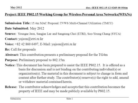 Doc.: IEEE 802.15-12-0265-00-004m SubmissionSlide 1 May 2012 Project: IEEE P802.15 Working Group for Wireless Personal Area Networks(WPANs) Submission.