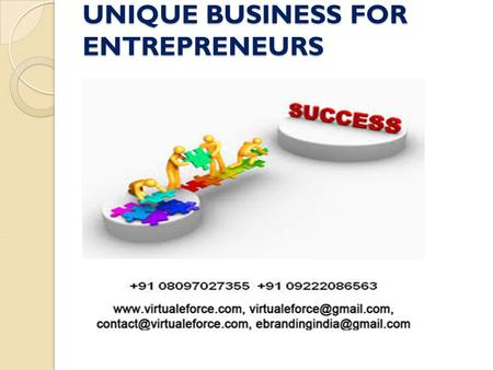 UNIQUE BUSINESS FOR ENTREPRENEURS. There are no certain formulas to become successful entrepreneur's soon making good profits, and sink <strong>in</strong> the business.