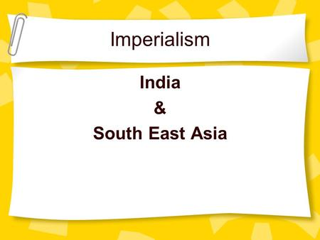 Imperialism India & South East Asia. Forces Enabling African and Indian Imperialism (Review-Slide) European technilogical superiority –? Europeans had.