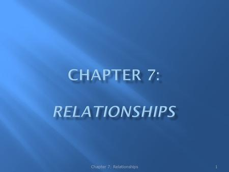 1Chapter 7: Relationships. Each person in the relationship  has a separate identity  is able to give and receive honest and respectful feedback  assumes.