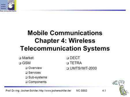 Prof. Dr.-Ing. Jochen Schiller, SS024.1 Mobile Communications Chapter 4: Wireless Telecommunication <strong>Systems</strong>  Market 