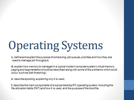 The Functions of Operating Systems Spooling  Learning