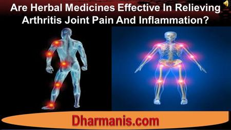 Are Herbal Medicines Effective In Relieving <strong>Arthritis</strong> Joint Pain And Inflammation?