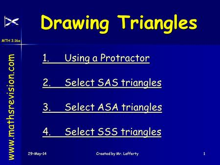 Drawing Triangles 1. Using a Protractor 2. Select SAS triangles