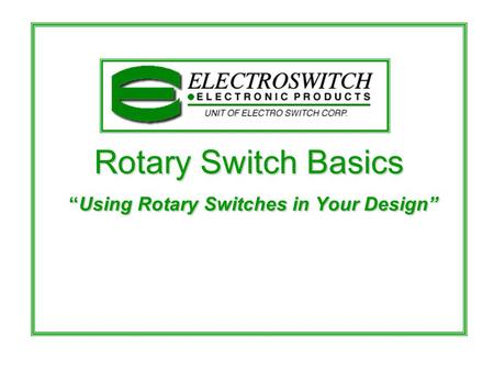 "Rotary Switch Basics ""Using Rotary Switches in Your Design"""
