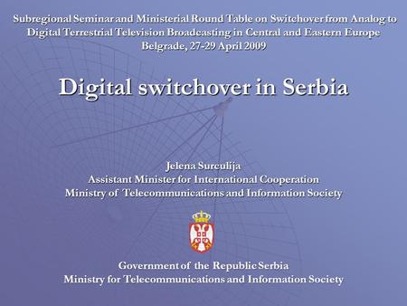 Subregional Seminar and Ministerial Round Table on Switchover from Analog to Digital Terrestrial Television Broadcasting in Central and Eastern Europe.