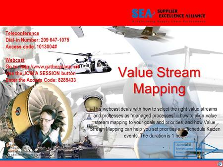 Value Stream Mapping This webcast deals with how to select the right value streams and processes as managed processes – how to align value stream mapping.
