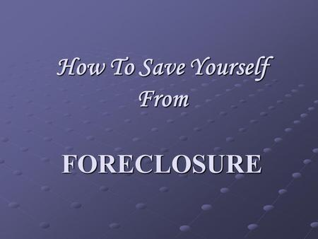How To Save Yourself From FORECLOSURE. So many people dont realize that they can get themselves out of foreclosure! They are unaware of the options and.