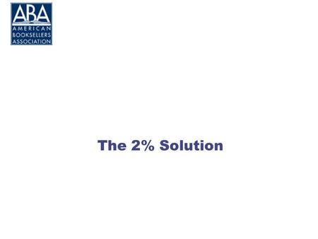 The 2% Solution. Average Store Scenario A Look Back.
