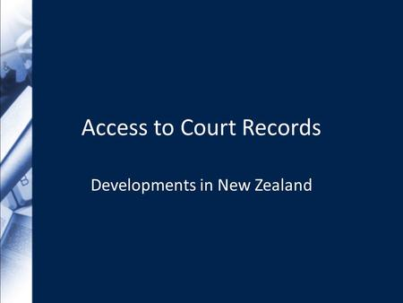 Access to Court Records Developments in New Zealand.