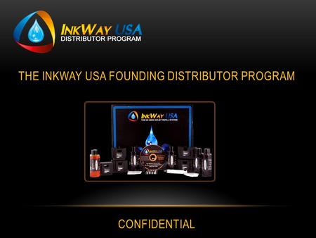 THE INKWAY USA FOUNDING DISTRIBUTOR PROGRAM CONFIDENTIAL.