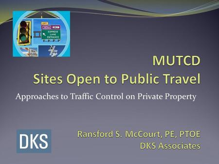 Approaches to Traffic Control on Private Property.